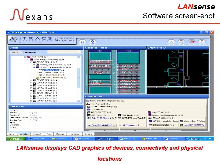 LANsense Software screen-shot LANsense displays CAD graphics of devices, connectivity and physical locations 67