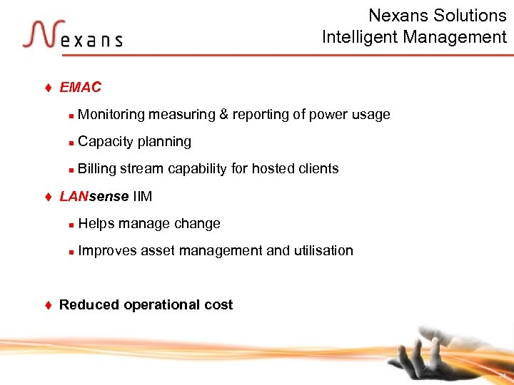 Nexans Solutions Intelligent Management t EMAC n n Capacity planning n t Monitoring measuring