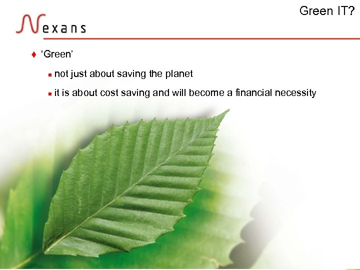 Green IT? t 'Green' n not just about saving the planet n it is