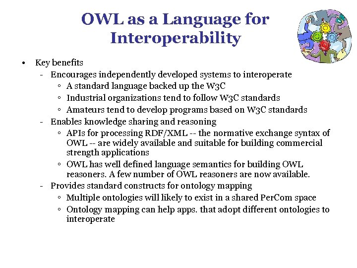 OWL as a Language for Interoperability • Key benefits - Encourages independently developed systems
