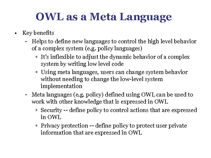 OWL as a Meta Language • Key benefits - Helps to define new languages