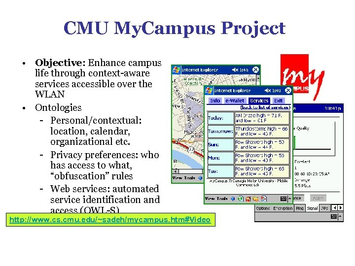 CMU My. Campus Project • Objective: Enhance campus life through context-aware services accessible over