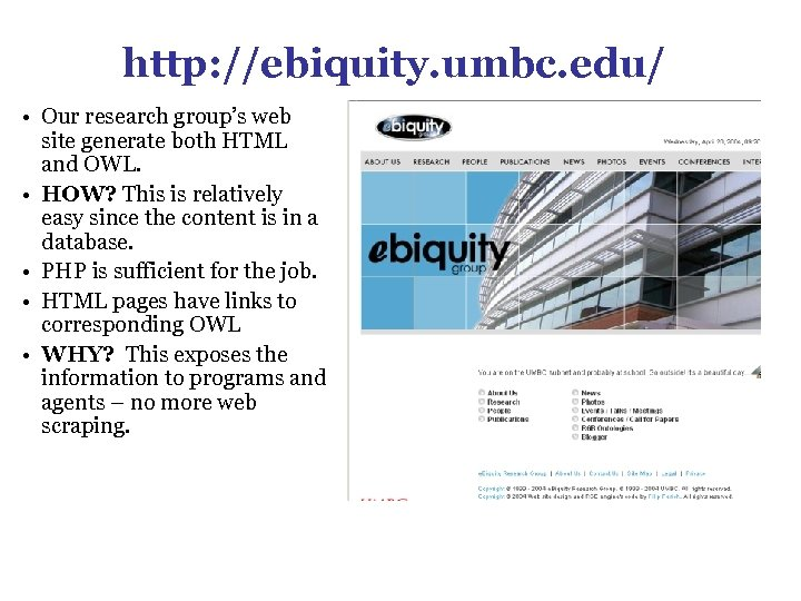 http: //ebiquity. umbc. edu/ • Our research group's web site generate both HTML and
