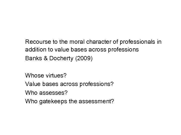 Recourse to the moral character of professionals in addition to value bases across professions