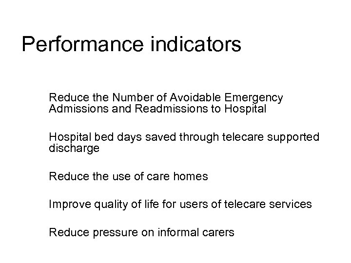 Performance indicators Reduce the Number of Avoidable Emergency Admissions and Readmissions to Hospital bed