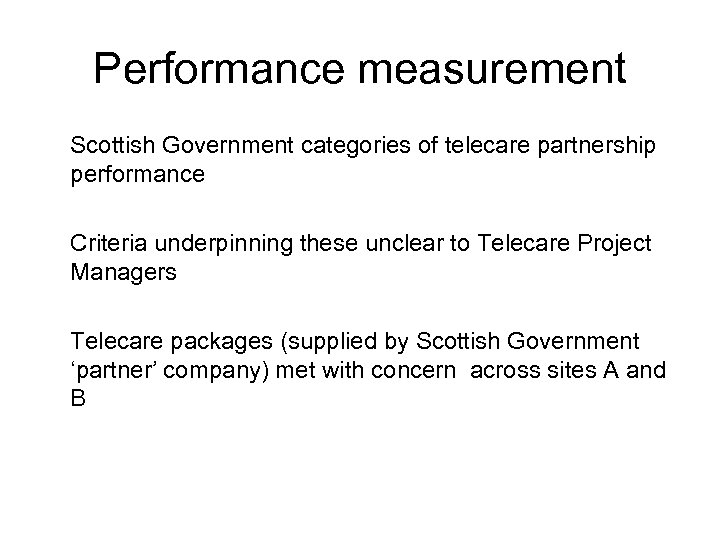 Performance measurement Scottish Government categories of telecare partnership performance Criteria underpinning these unclear to