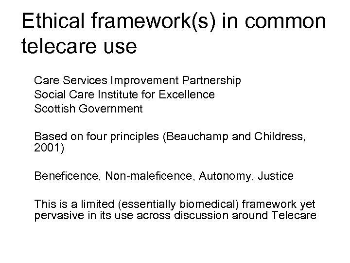 Ethical framework(s) in common telecare use Care Services Improvement Partnership Social Care Institute for
