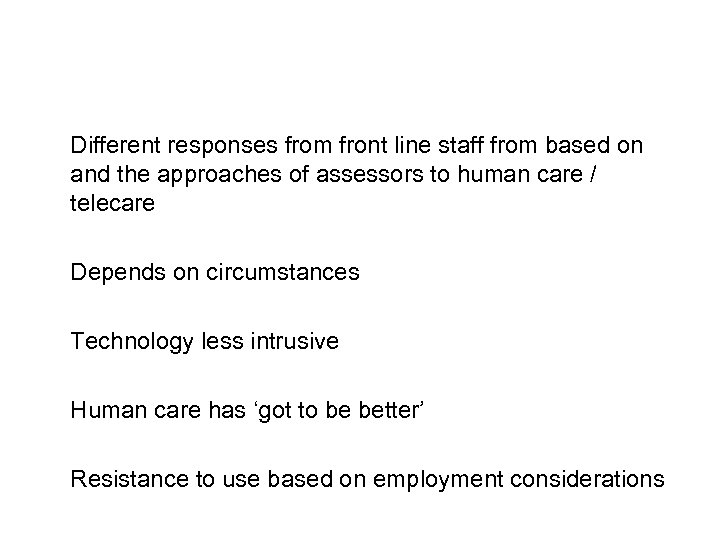 Different responses from front line staff from based on and the approaches of assessors