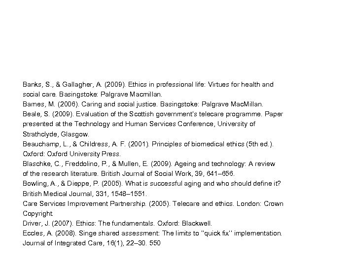 Banks, S. , & Gallagher, A. (2009). Ethics in professional life: Virtues for health
