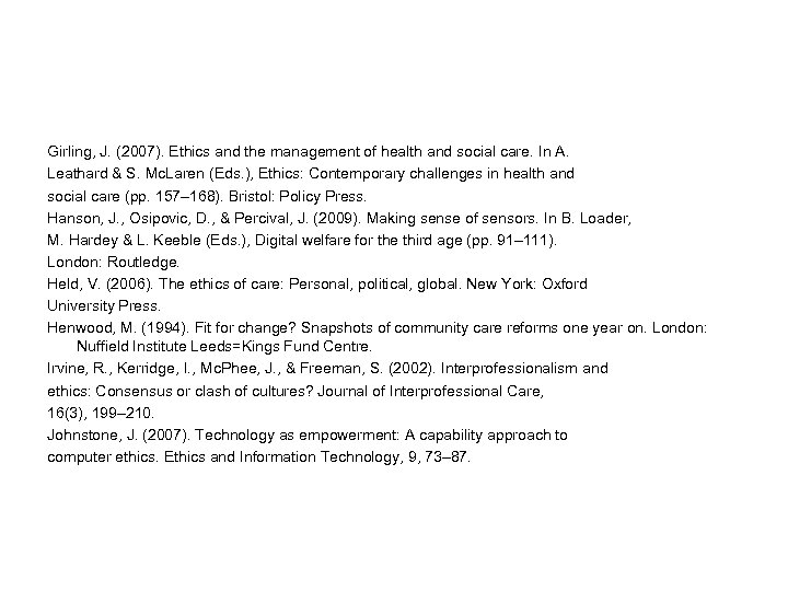 Girling, J. (2007). Ethics and the management of health and social care. In A.