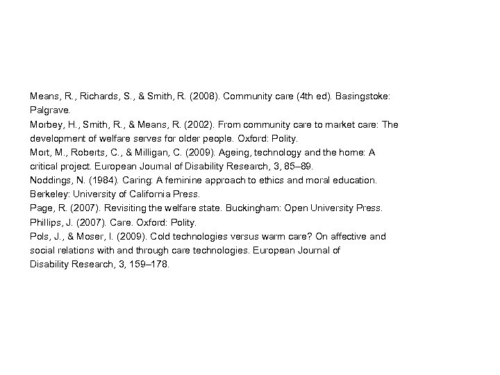 Means, R. , Richards, S. , & Smith, R. (2008). Community care (4 th