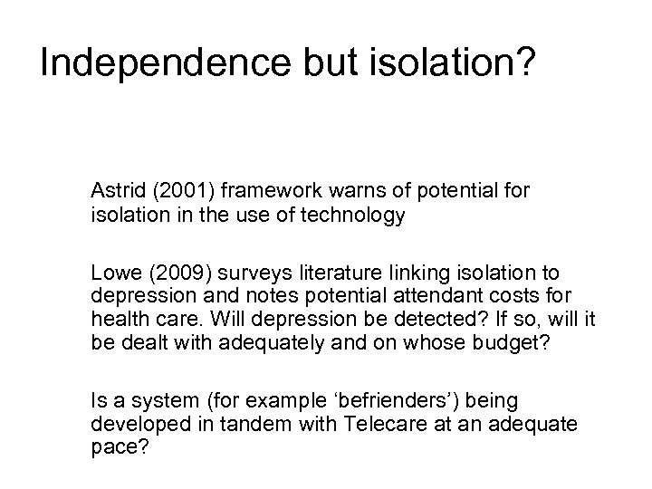 Independence but isolation? Astrid (2001) framework warns of potential for isolation in the use