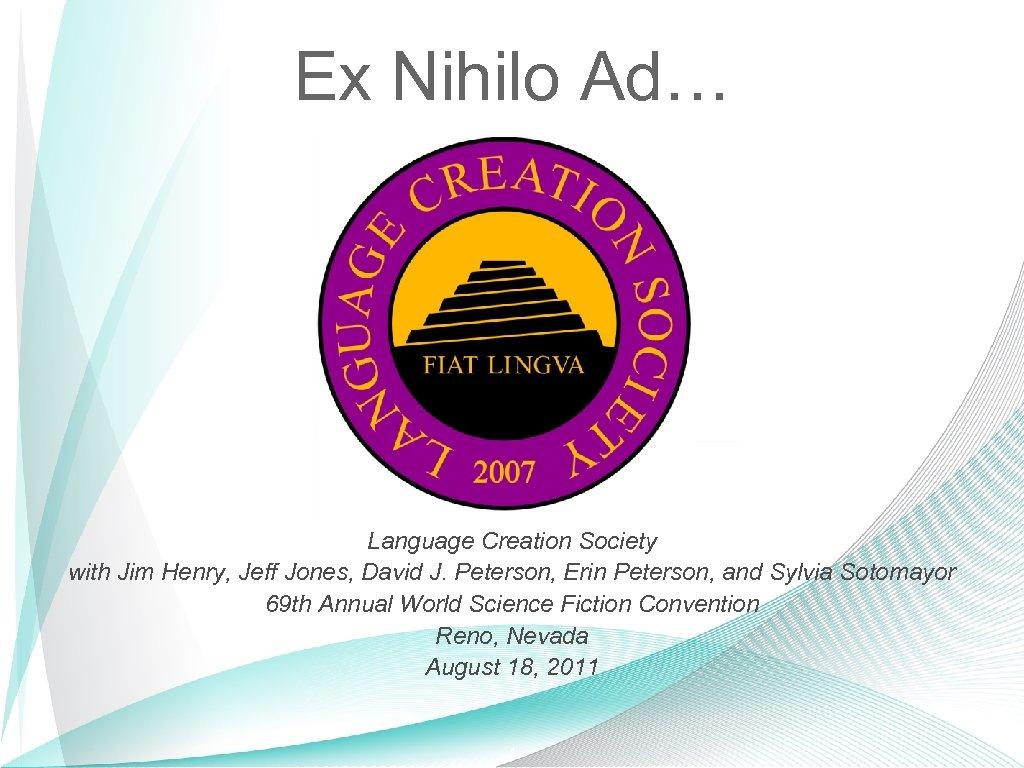 Ex Nihilo Ad… Language Creation Society with Jim Henry, Jeff Jones, David J. Peterson,