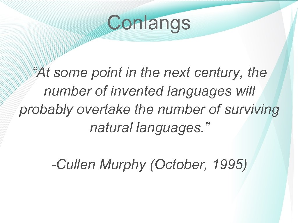 """Conlangs """"At some point in the next century, the number of invented languages will"""