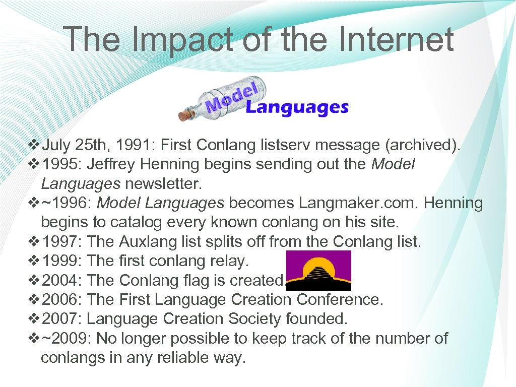 The Impact of the Internet ❖July 25 th, 1991: First Conlang listserv message (archived).