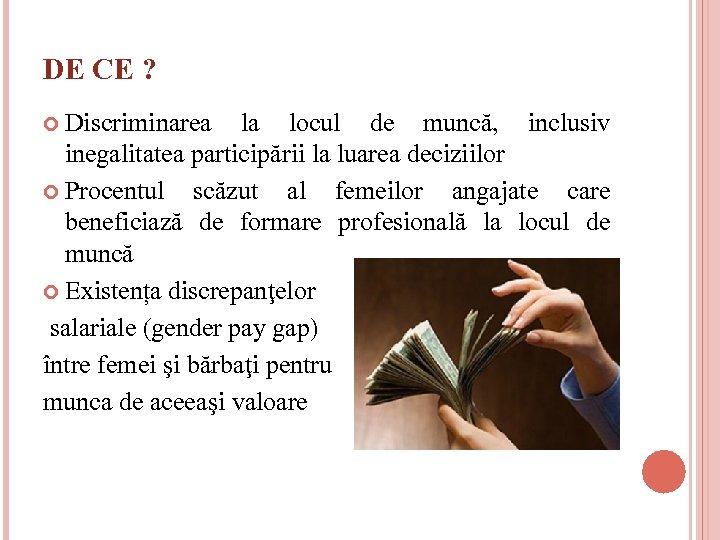 DE CE ? Discriminarea la locul de muncă, inclusiv inegalitatea participării la luarea deciziilor