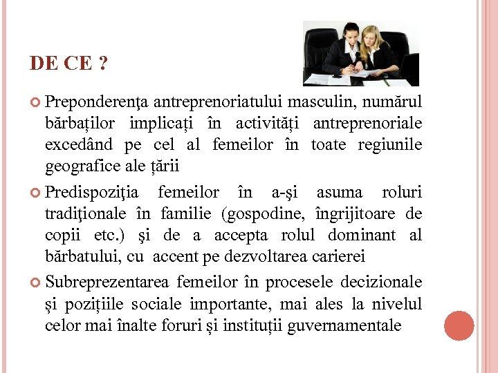 DE CE ? Preponderenţa antreprenoriatului masculin, numărul bărbaților implicați în activități antreprenoriale excedând pe