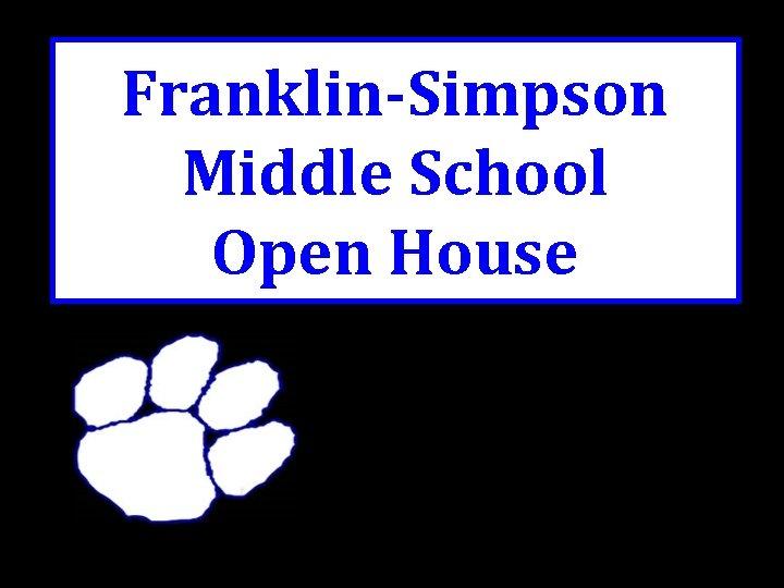 Franklin-Simpson Middle School Open House