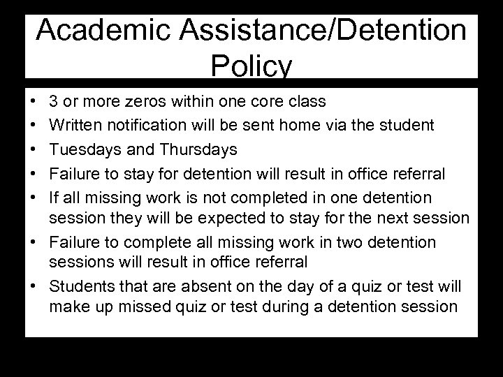 Academic Assistance/Detention Policy • • • 3 or more zeros within one core class