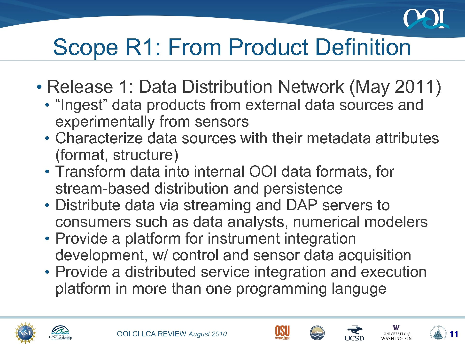 Scope R 1: From Product Definition • Release 1: Data Distribution Network (May 2011)