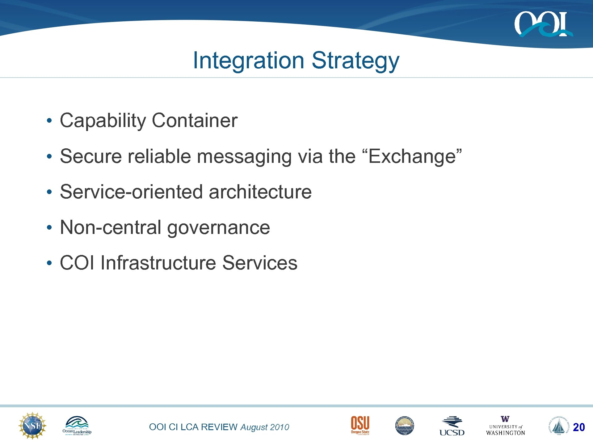 "Integration Strategy • Capability Container • Secure reliable messaging via the ""Exchange"" • Service-oriented"
