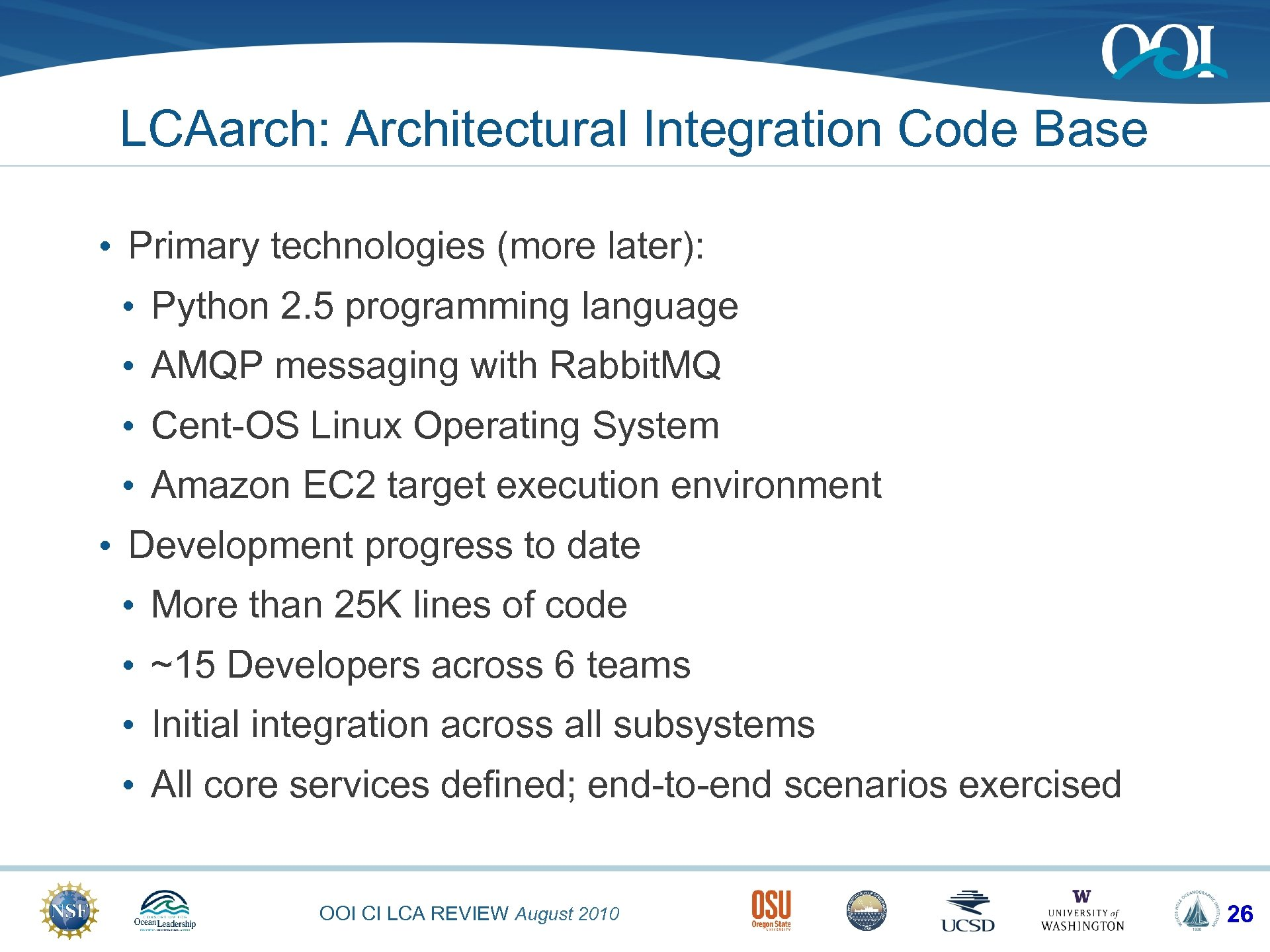 LCAarch: Architectural Integration Code Base • Primary technologies (more later): • Python 2. 5