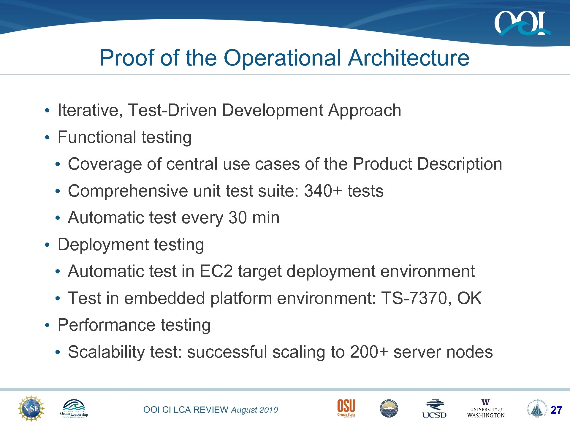 Proof of the Operational Architecture • Iterative, Test-Driven Development Approach • Functional testing •