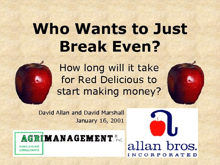 Who Wants to Just Break Even? How long will it take for Red Delicious