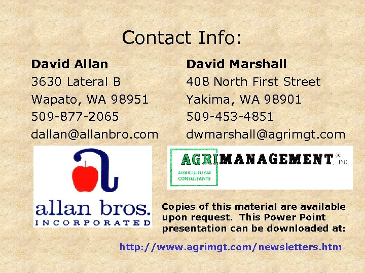 Contact Info: David Allan 3630 Lateral B Wapato, WA 98951 509 -877 -2065 dallan@allanbro.