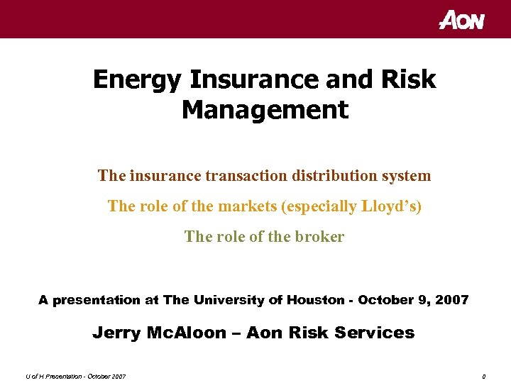 Energy Insurance and Risk Management The insurance transaction distribution system The role of the