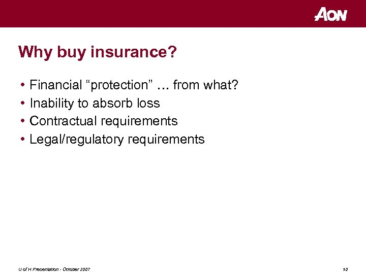 """Why buy insurance? • • Financial """"protection"""" … from what? Inability to absorb loss"""