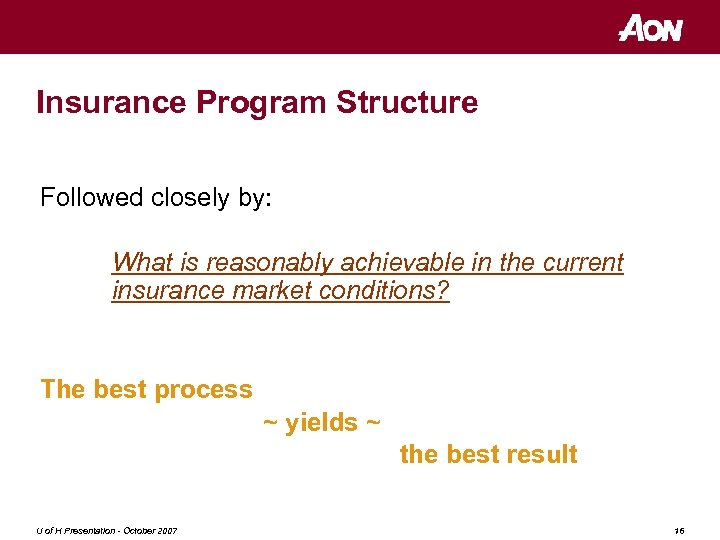 Insurance Program Structure Followed closely by: What is reasonably achievable in the current insurance