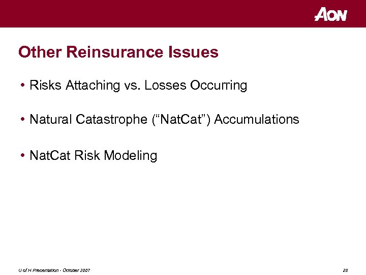 """Other Reinsurance Issues • Risks Attaching vs. Losses Occurring • Natural Catastrophe (""""Nat. Cat"""")"""