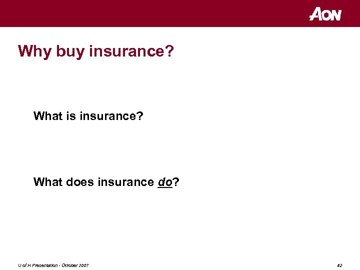 Why buy insurance? What is insurance? What does insurance do? U of H Presentation
