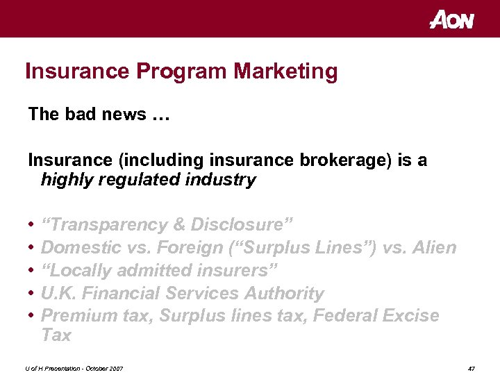 Insurance Program Marketing The bad news … Insurance (including insurance brokerage) is a highly
