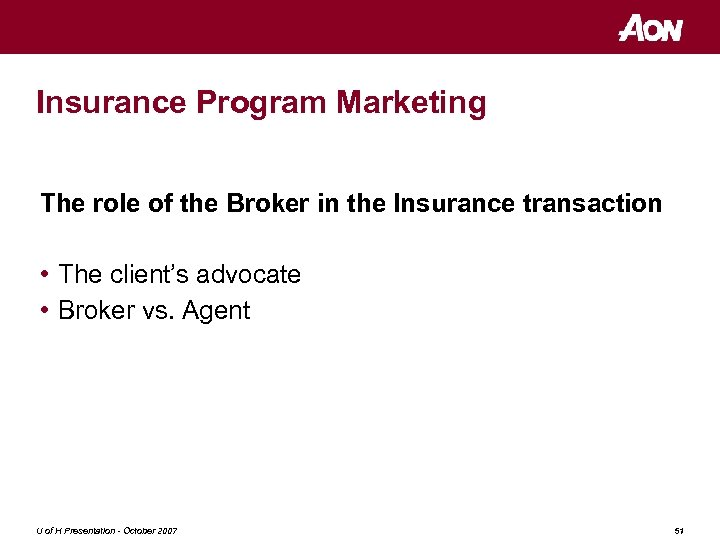 Insurance Program Marketing The role of the Broker in the Insurance transaction • The