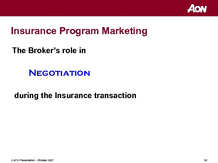 Insurance Program Marketing The Broker's role in Negotiation during the Insurance transaction U of