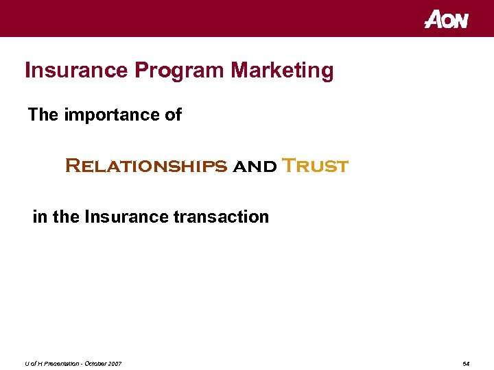 Insurance Program Marketing The importance of Relationships and Trust in the Insurance transaction U
