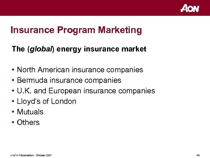 Insurance Program Marketing The (global) energy insurance market • • • North American insurance