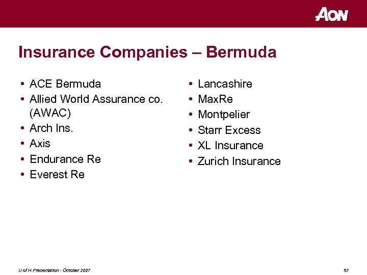 Insurance Companies – Bermuda • ACE Bermuda • Allied World Assurance co. (AWAC) •