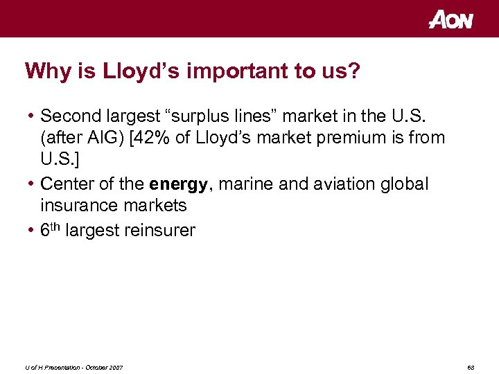 """Why is Lloyd's important to us? • Second largest """"surplus lines"""" market in the"""
