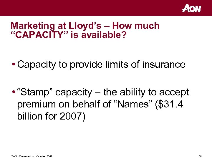 """Marketing at Lloyd's – How much """"CAPACITY"""" is available? • Capacity to provide limits"""