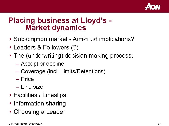 Placing business at Lloyd's Market dynamics • Subscription market - Anti-trust implications? • Leaders