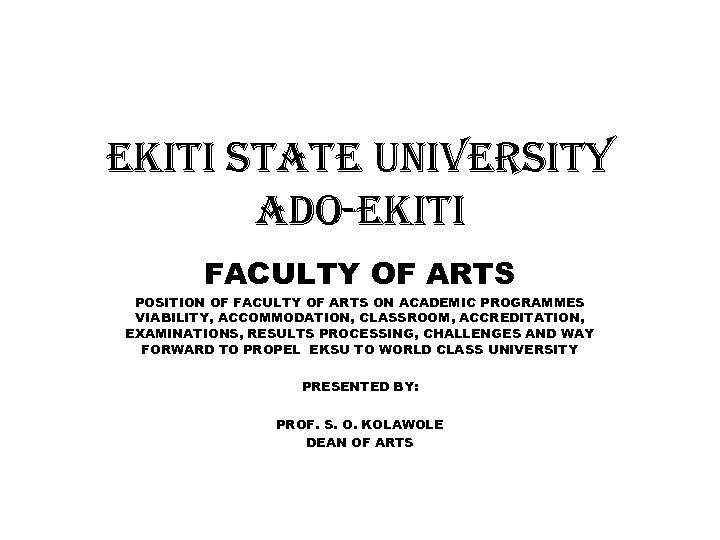 e. Kiti state Uni. Versit. Y ado-e. Kiti FACULTY OF ARTS POSITION OF FACULTY