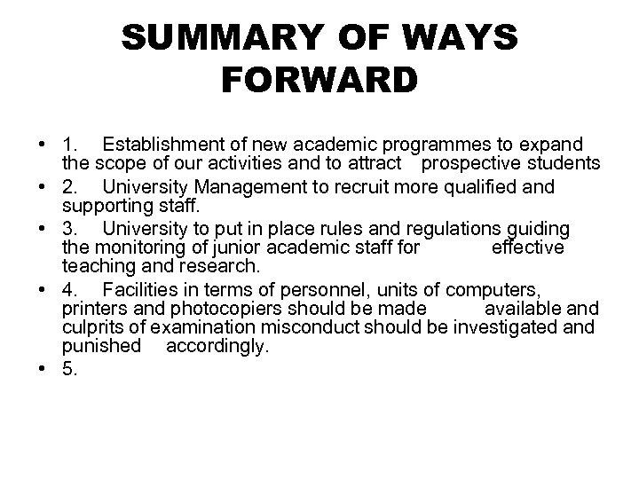 SUMMARY OF WAYS FORWARD • 1. Establishment of new academic programmes to expand the