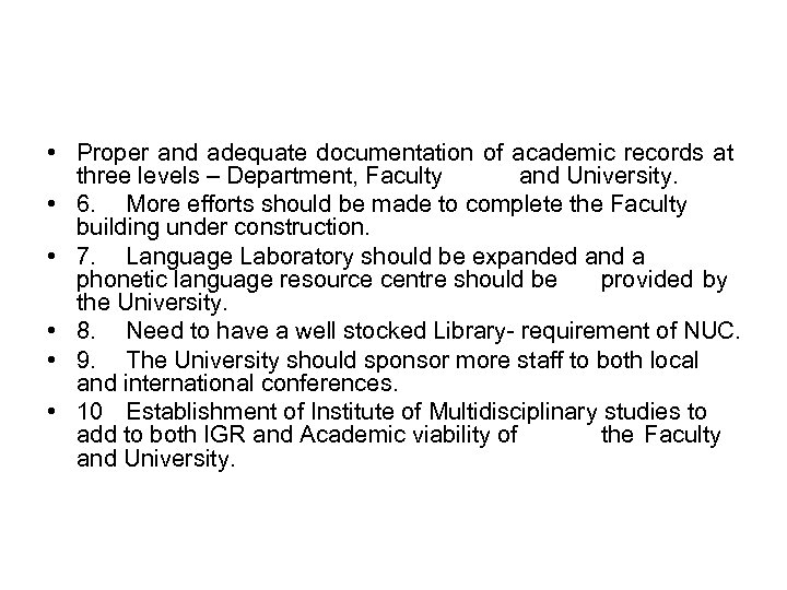 • Proper and adequate documentation of academic records at three levels – Department,