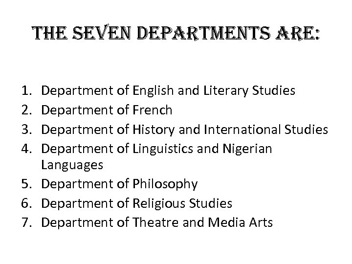 the se. Ven de. Partments are: 1. 2. 3. 4. Department of English and