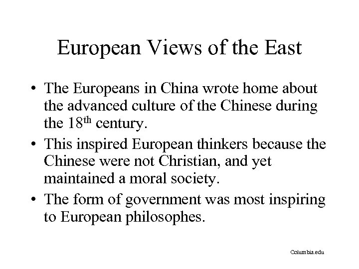 European Views of the East • The Europeans in China wrote home about the