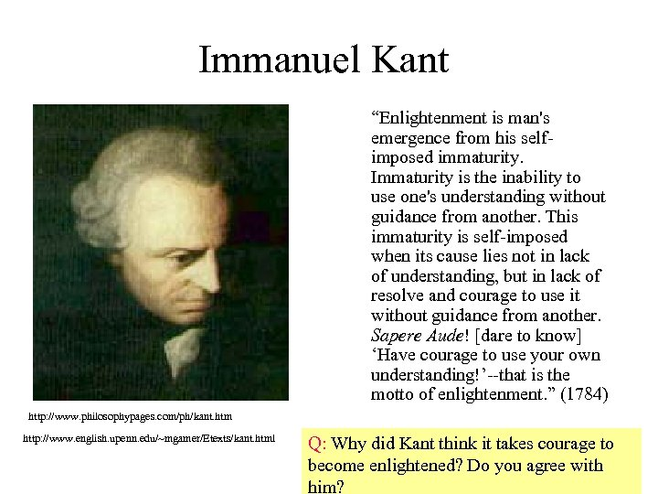 """Immanuel Kant """"Enlightenment is man's emergence from his selfimposed immaturity. Immaturity is the inability"""