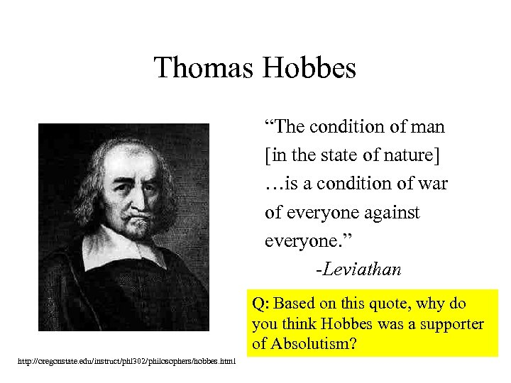 "Thomas Hobbes ""The condition of man [in the state of nature] …is a condition"